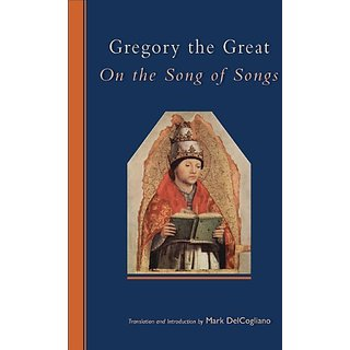 Gregory the Great: On the Song of Songs (Cistercian Studies) By Cistercian Publications Inc (31 March 2012)