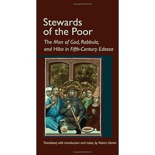 Stewards of the Poor: The Man of God Rabbula and Hiba in Fifth-Century Edessa (Cistercian Studies) By Cistercian Publications Inc (1 June 2006)