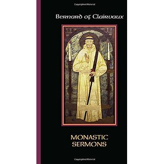 Bernard of Clairvaux: Monastic Sermons (Cistercian Fathers) By Cistercian Publications Inc; Translation edition (1 August 2007)
