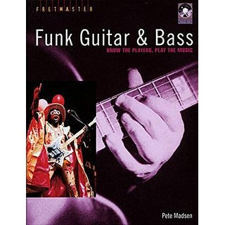 Funk Guitar and Bass: Know the Players Play the Music (Fretmaster) By Backbeat Books; 1 edition (1 January 2007)