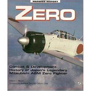 Zero: Japans Legendary WWII Fighter (Warbird History) By Motorbooks International (12 November 1994)