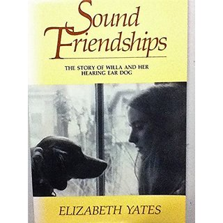 Sound Friendships: The Story of Willa and Her Hearing Ear Dog By Countryman Pr; Reprint edition (1 July 1988)
