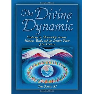 The Divine Dynamic: Exploring the Relationships Between Humans Earth and the Creative Power of the Universe By ACTA Publications (15 September 2010)