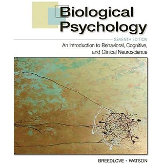 Biological Psychology: An Introduction to Behavioral Cognitive and Clinical Neuroscience By Sinauer Associates Inc; 7 edition (31 March 2013)