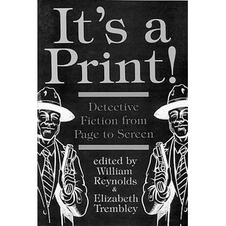 Its a Print!: Detective Fiction from Page to Screen By Bowling Green University Popular Press,US (31 December 1994)