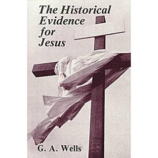 The Historical Evidence for Jesus By Prometheus Books; Revised ed. edition (1 January 1988)