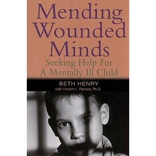 Mending Wounded Minds: Seeking Help for a Mentally Ill Child By New Horizon Press Publishers Inc.,U.S. (8 November 2006)