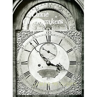 Dixie Clockmakers By Pelican Publishing Co (31 January 1979)