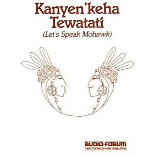 KanyenKeha Tewatati: Lets Speak Mohawk By Audio-Forum (1 December 1990)