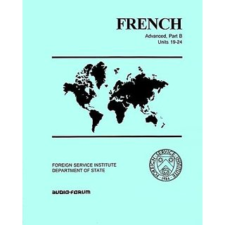 French: Advanced Units 19-24 By Audio-Forum (1 August 1999)