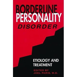 Borderline Personality Disorder: Etiology and Treatment By American Psychiatric Association Publishing (1 December 1992)