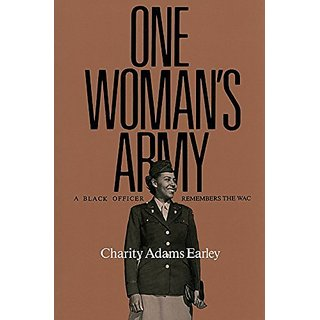 One Womans Army: A Black Officer Remembers the Wac (Texas A&m University Military History Series) By Texas A & M University Press (15 June 2006)