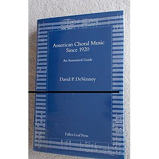 American Choral Music Since 1920: An Annotated Guide (Fallen Leaf Reference Books in Music) By Fallen Leaf Press,U.S. (1 January 1994)