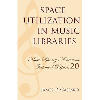 Space Utilization in Music Libraries (Music Library Association Technical Reports) By Scarecrow Press (26 March 1998)