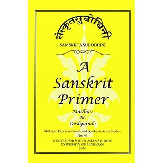 Samskrta-Subodhini: A Sanskrit Primer (Michigan Papers on South and Southeast Asia Studies) By University of Michigan, Centre for South and Southeast Asian Studies; Reprint edition (30 June 1999)