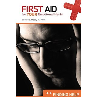 First Aid for Your Emotional Hurts: Finding Help By Randall House Publications (29 June 2010)