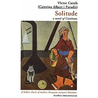 Solitude: A Novel of Catalonia By Readers International; 5th ed. edition (1 November 1992)