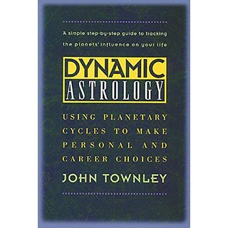 Dynamic Astrology: Using Planetary Cycles to Make Personal and Career Choices By Destiny Books; Revised edition (1 October 1996)