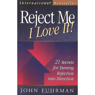Reject Me - I Love it: 21 Secrets for Turning Rejection into Direction (Personal Development Series) By Success Publishing (1 July 1997)