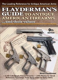 Flaydermans Guide to Antique American Firearms and Their Values (Flaydermans Guide to Antique American Firearms & Their Values) By Books Americana Inc.; 9th ed. edition (17 December 2007)