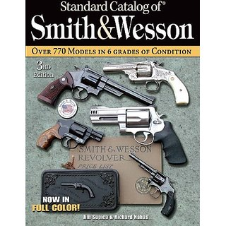 """""""Standard Catalog of"""" Smith and Wesson By KP Books; 3rd Revised edition edition (1 January 2007)"""