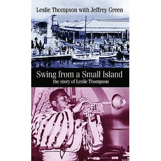 Swing from a Small Island: The Story of Leslie Thompson By Northway Publications; 2nd edition edition (1 September 2009)