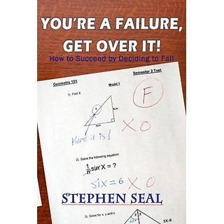 Youre a Failure Get Over It!: How to Succeed and be Successful by Deciding to Fail By Griffin Enterprises (23 January 2013)