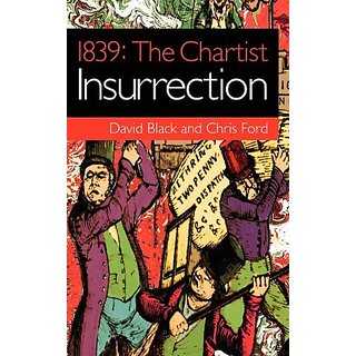 1839: The Chartist Insurrection By Unkant Publishing (31 March 2012)