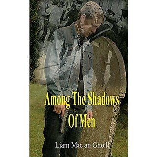 Among The Shadows Of Men By Adderstone Publishing (8 February 2013)