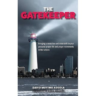 The Gatekeeper: Bringing a Revolution and a Mind-Shift to Your Personal Prayer Life and Prayer Movements in the Nations By Iheringius (20 June 2016)