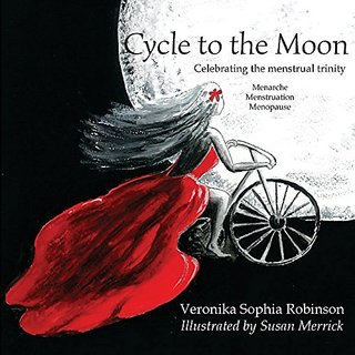 Cycle to the Moon: Celebrating the Menstrual Trinity By Starflower Press (21 June 2014)