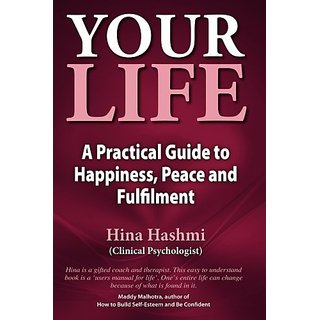 Your Life: A Practical Guide to Happiness Peace and Fulfilment By For Betterment Publications (5 February 2014)