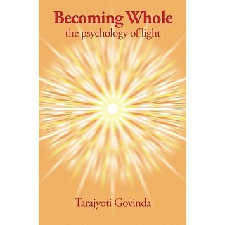 Becoming Whole: The Psychology of Light By Deva Wings Publications; 2 edition (14 December 2015)