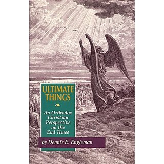 Ultimate Things By Conciliar Press (1 January 1995)