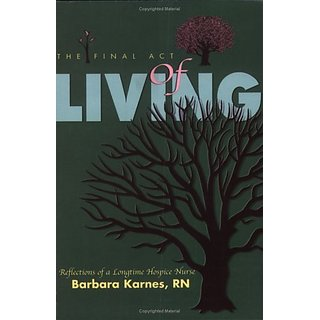 The Final Act of Living By Barbara Karnes Books, Inc. (12 January 2003)