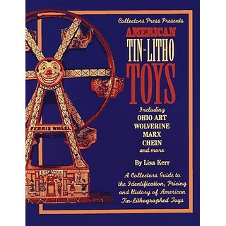 American Tin-Litho Toys By Collectors Press,U.S. (1 December 1995)