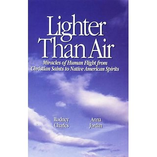 Lighter Than Air: Miracles of Human Flight from Christian Saints to Native American Spirits By Sunstar Publishing,U.S. (1 December 1995)