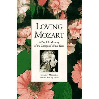 Loving Mozart: A Past Life Memory of the Composers Final Years By Cantus Verus Books (1 January 1995)