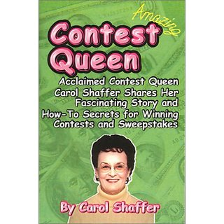 Buy Contest Queen: Acclaimed Contest Queen Carol Shaffer Shares Her