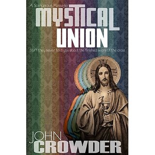 Mystical Union : Stuff they never told you about the finished work of the Cross By Sons of Thunder Ministries & Publications; Fifth Edition edition (3 March 2016)