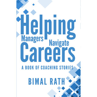 Helping Managers Navigate Careers A Book of Coaching Stories