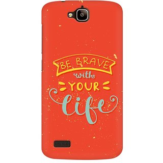 Mobicture Be Brave Premium Printed High Quality Polycarbonate Hard Back Case Cover For Huawei Honor Holly With Edge To Edge Printing