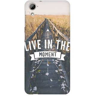 Mobicture Live In The Moment Premium Printed High Quality Polycarbonate Hard Back Case Cover For HTC Desire 826 With Edge To Edge Printing