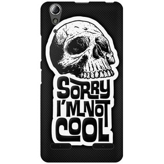 Mobicture I Am Not Cool Premium Printed High Quality Polycarbonate Hard Back Case Cover For Lenovo A6000 Plus With Edge To Edge Printing