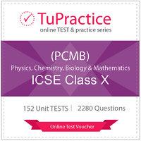 ICSE 10 Physics Chemistry Biology Mathematics (PCMB) On