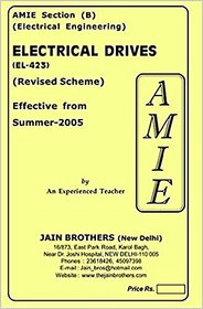 AMIE - Section (B) Electrical Drives (EL- 423) Electrical Engineering Solved and Unsolved Paper