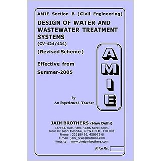 AMIE - Section - (B) Design of Water and Wastewater Treatment Systems ( CV- 424 / 434 ) Civil Engineering Solved and Uns