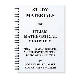 STUDY MATERIALS FOR IIT JAM MATHEMATICAL STATISTICS 2018 WITH MODEL SOLVED PAPERS TOPIC WISE ANALYSIS 2017