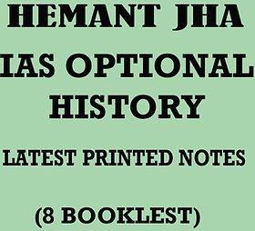 HISTORY OPTIONAL for IAS Hemant JhaSir (ALS Coaching,Delhi) 8 booklets Printed Study Material Latest 2017-18