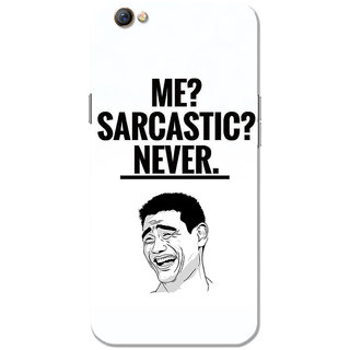 Oppo F3 Case, Me Sarcastic Never White Slim Fit Hard Case Cover/Back Cover for OPPO F3